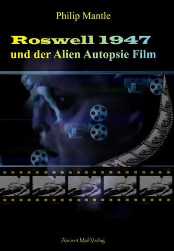 Mantle: Roswell 1947 - Der Alien Autopsie Film