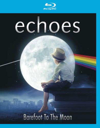 "Echoes ""Barefoot To The Moon"" - BluRay"
