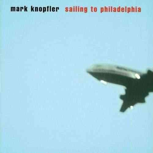 Knopfler, Mark - Sailing To Philadelphia