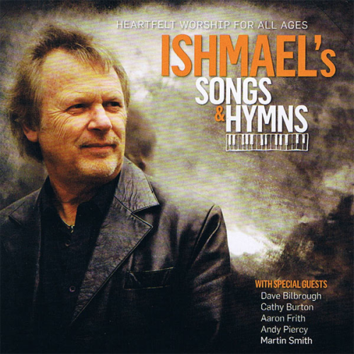 00 - Ishmael's Songs & Hymns (Full Album)