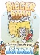 00 - Ishmael's Cartoon Karaoke (Vol 3) Bigger Barn (Full DVD)